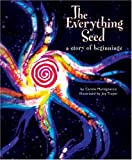 img - for The Everything Seed: A Story of Beginnings book / textbook / text book