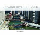 Chicago River Bridges, Patrick T. McBriarty, 0252037863