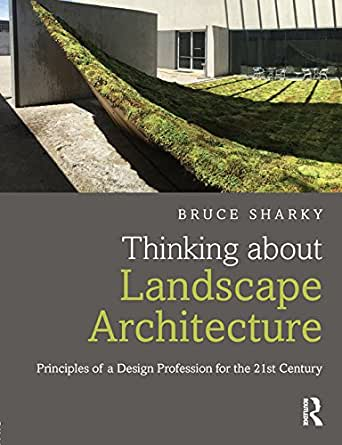 Thinking about Landscape Architecture Principles of a