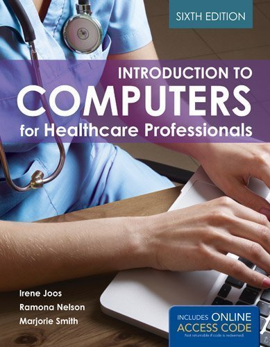 Introduction To Computers For Healthcare Professionals by Joos, Irene Published by Jones & Bartlett Learning 6th (sixth) edition (2013) Paperback