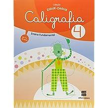 Caligrafia. 4º Ano - Coleção Zigue-Zague