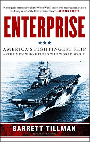 Enterprise: America's Fightingest Ship and the Men Who Helped Win World War II ()