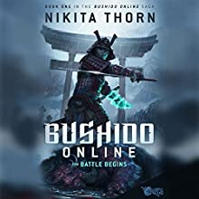 Bushido Online: The Battle Begins Audiobook by Nikita Thorn Narrated by Christian Rummel