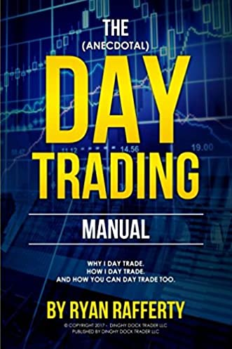 amazon com the anecdotal day trading manual why i day trade how rh amazon com day trading manual pdf the day trader's manual pdf