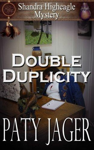 Double Duplicity: A Shandra Higheagle Mystery (Volume 1)