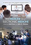 Telemedicine and Electronic Medicine (E-medicine, E-health, M-health, Telemedicine, and Telehealth Handbook) (Volume 2)