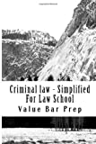 Criminal Law - Simplified for Law School, Value Bar Prep, 1496157737