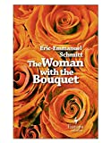 Front cover for the book The Woman with the Bouquet by Éric-Emmanuel Schmitt