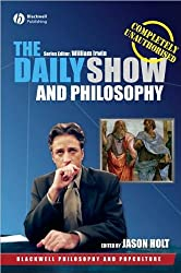 The Daily Show and Philosophy (text only) by J. Holt