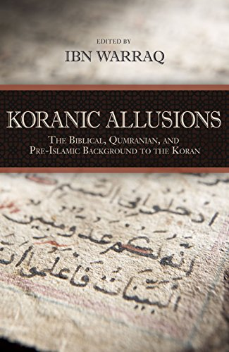 Koranic Allusions: The Biblical, Qumranian, and Pre-Islamic Background to the Koran