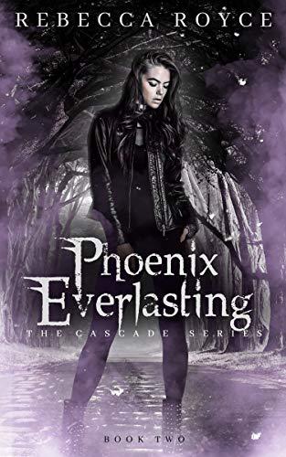 Phoenix Everlasting: An Urban Fantasy Romance Series (The Cascade Book 2) ()