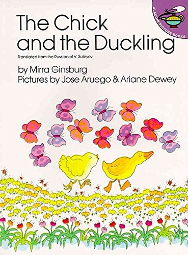 [The Chick and the Duckling] (By: Mirra Ginsburg) [published: February, 1988]