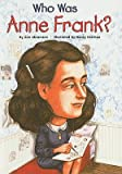 img - for Who Was Anne Frank?   [WHO WAS ANNE FRANK] [Prebound] book / textbook / text book