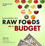 Raw Foods on a Budget, Brandi Rollins, 0982845847