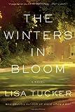 The Winters in Bloom, Lisa Tucker, 1416575405