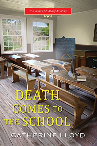 Death Comes to the School (A Kurland St. Mary Mystery) by [Lloyd, Catherine]