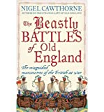 """""""The Beastly Battles of Old England - The Misguided Manoeuvres of the British at War"""" av Nigel Cawthorne"""