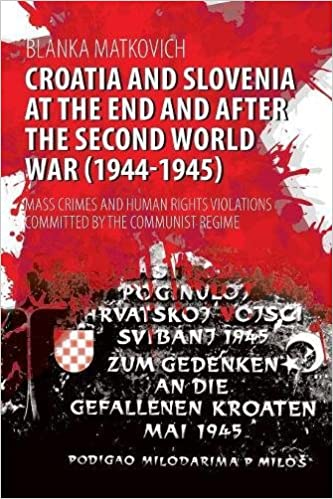 Croatia and Slovenia at the End and After the Second World War (1944-1945)   Mass Crimes and Human Rights Violations Committed by the Communist Regime   ... 45d5c6ce0a