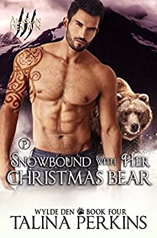 Snowbound With Her Christmas Bear (Wylde Den Book 4) by [Perkins, Talina]