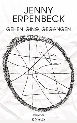 Gehen, ging, gegangen: Roman (Penguin Germany) (German Edition)