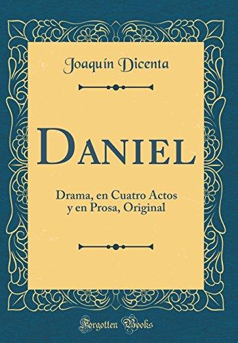 Daniel: Drama, en Cuatro Actos y en Prosa, Original (Classic Reprint)