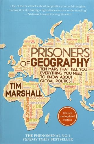 Prisoners of Geography: Ten Maps That Tell You Everything You Need to Know About Global Politics - APPROVED