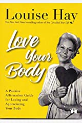 Love Your Body: A Positive Affirmation Guide for Loving and Appreciating Your Body Paperback