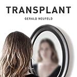 Transplant | Gerald G. Neufeld