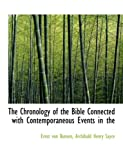 The Chronology of the Bible Connected with Contemporaneous Events In, Archibald Henry Sayce Von Bunsen, 0554617951