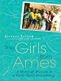 The Girls from Ames, Jeffrey Zaslow, 1594133565