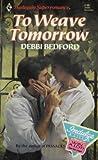 To Weaver Tomorrow, Debbi Bedford, 0373703848
