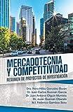 Mercadotecnia  Y  Competitividad: Resumen De Proyectos De Investigación (Spanish Edition)