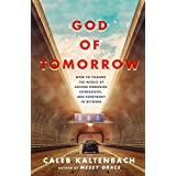 God of Tomorrow: How to Change the World by Loving Nobodies, Somebodies, and Everybody in Between