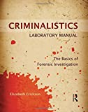 Criminalistics Laboratory Manual 1st Edition