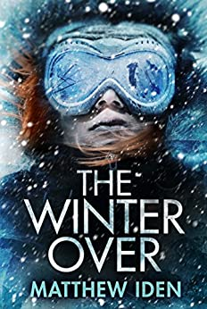 The Winter Over by [Iden, Matthew]