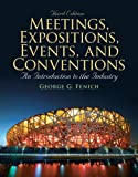 Meetings, Expositions, Events & Conventions: An Introduction to the Industry (3rd Edition)