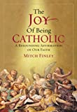 The Joy of Being Catholic, Mitch Finley, 0824525728