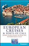 img - for Frommer's European Cruises and Ports of Call (Frommer's Cruises) book / textbook / text book