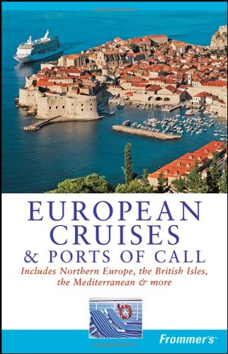 Frommer's European Cruises and Ports of Call (Frommer's Cruises)