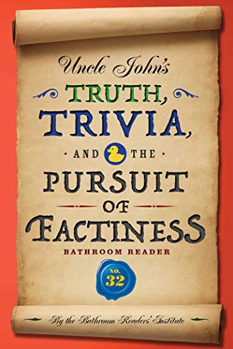 Uncle John's Truth, Trivia, and the Pursuit of Factiness Bathroom Reader