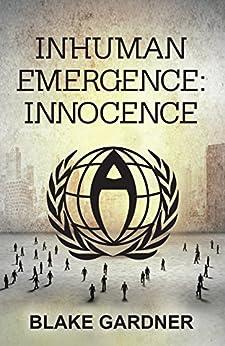 Inhuman Emergence: Innocence by [Gardner, Blake]