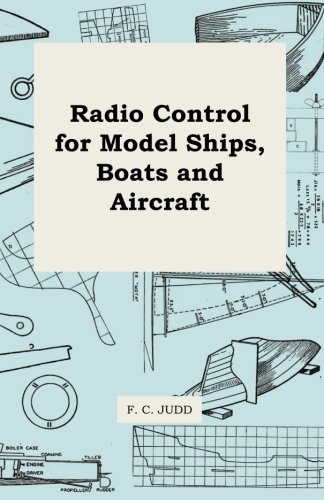 - Radio Control for Model Ships, Boats and Aircraft