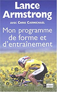 Mon programme de forme et d'entraînement par Lance Armstrong