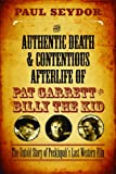 The Authentic Death and Contentious Afterlife of Pat Garrett and Billy the Kid, Paul Seydor, 0810130564