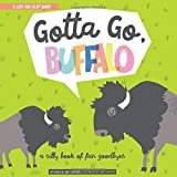 Gotta Go, Buffalo: A Silly Book of Fun Goodbyes (BabyLit)