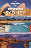 Lonely Planet Make My Day Sydney 1st Ed.: 1st Edition