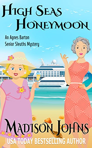High Seas Honeymoon (Agnes Barton Senior Sleuth Mystery Book 7)