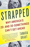 Strapped: Why America's 20- and 30-Somethings Can't Get Ahead, Tamara Draut, 1400079977