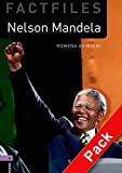 Oxford Bookworms Library Factfiles: Nelson Mandela. Oxford bookworms library. Livello 4. Con CD Audio