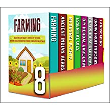 Ancient Gardening: Box Set : Discover The Most Beneficial Ancient Herbal Plants That Have Been Used For Ages To Harvest